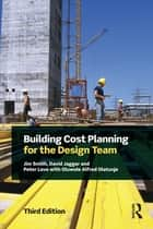 Building Cost Planning for the Design Team ebook by Jim Smith, D M Jaggar, Peter Love