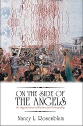 On the Side of the Angels - An Appreciation of Parties and Partisanship ebook by Nancy L. Rosenblum