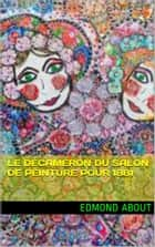 le décaméron du salon de peinture pour 1881 ebook by edmond about