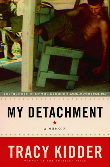 My Detachment - A Memoir ebook by Tracy Kidder