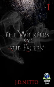 The Whispers of the Fallen ebook by J.D.Netto