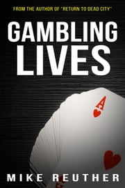 Gambling Lives ebook by Mike Reuther