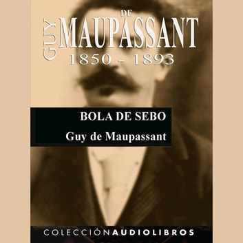 Bola de sebo audiobook by Guy de Maupassant