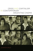 Crisis and Capitalism in Contemporary Argentine Cinema