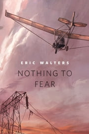 Nothing to Fear - A Tor.Com Original ebook by Eric Walters