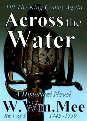Across The Water ebook by W.Wm. Mee