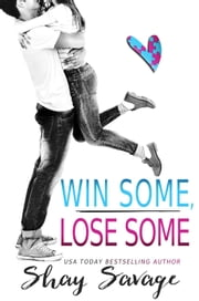 Win Some, Lose Some ebook by Shay Savage
