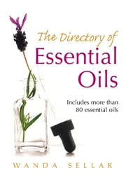 The Directory Of Essential Oils ebook by Wanda Sellar