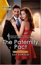 The Paternity Pact - A Reunion Romance with a Secret Baby Twist ebook by Cat Schield