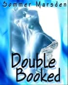 Double Booked ebook by Sommer Marsden