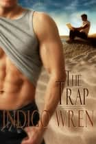 The Trap ebook by Indigo Wren
