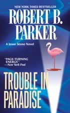 Trouble in Paradise ebook by