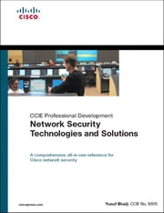 Network Security Technologies and Solutions (CCIE Professional Development Series) ebook by Yusuf Bhaiji