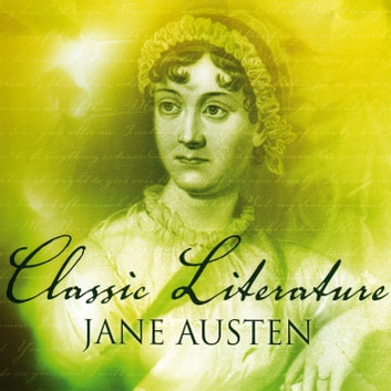 Classic Literature: Jane Austen audiobook by Sue Hosler