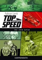 Top Speed - Band 2 - Der rote Lotus ebook by Fabian Lenk, Zapf