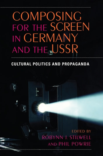 Composing For The Screen In Germany And The Ussr Ebook By