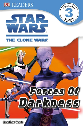 DK Readers L3: Star Wars: The Clone Wars: Forces of Darkness ebook by Heather Scott