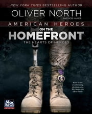 American Heroes - On the Homefront ebook by Oliver North