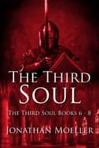 The Third Soul Omnibus Two ebook by Jonathan Moeller