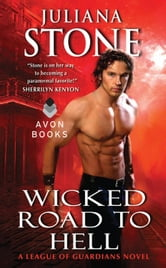 Wicked Road to Hell - A League of Guardians Novel ebook by Juliana Stone