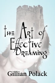 The Art of Effective Dreaming ebook by Gillian Polack
