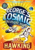 George's Cosmic Treasure Hunt ebook by Lucy Hawking, Stephen Hawking, Garry Parsons
