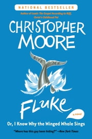 Fluke - Or, I Know Why the Winged Whale Sings ebook by Christopher Moore