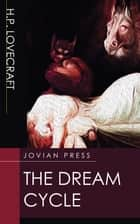 The Dream Cycle ebook by H. P. Lovecraft