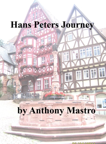 Hans Peters Journey ebook by Anthony Mastro