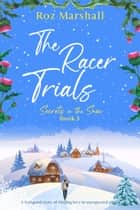The Racer Trials - An inspiring story of finding love in unexpected places ebook by