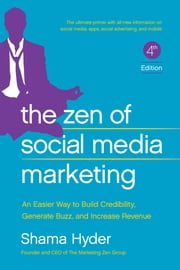 The Zen of Social Media Marketing - An Easier Way to Build Credibility, Generate Buzz, and Increase Revenue ebook by Shama Hyder,Chris Brogan