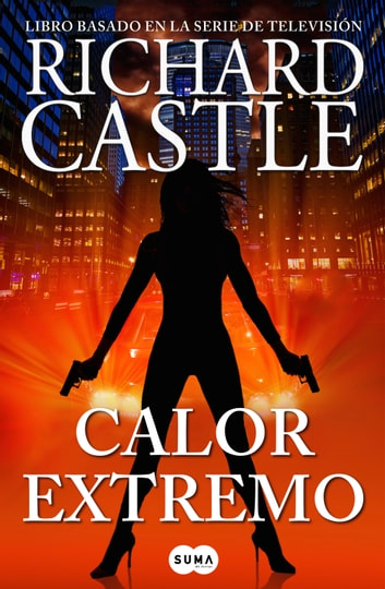 Calor extremo (Serie Castle 7) ebook by Richard Castle