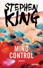 Mind Control ebook by Stephen King,Bernhard Kleinschmidt