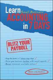 Learn Small Business Accounting in 7 Days ebook by Rod Caldwell