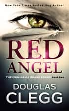 Red Angel - Book 2 ebook by Douglas Clegg