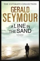 A Line in the Sand ebook by Gerald Seymour
