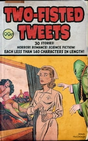 Two-Fisted Tweets ebook by James Hutchings