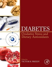Diabetes - Oxidative Stress and Dietary Antioxidants ebook by Victor R. Preedy