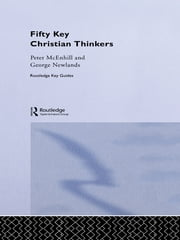 Fifty Key Christian Thinkers ebook by Peter McEnhill,George Newlands