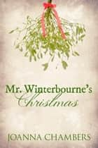 Mr Winterbourne's Christmas - Winterbourne, #2 ebook by