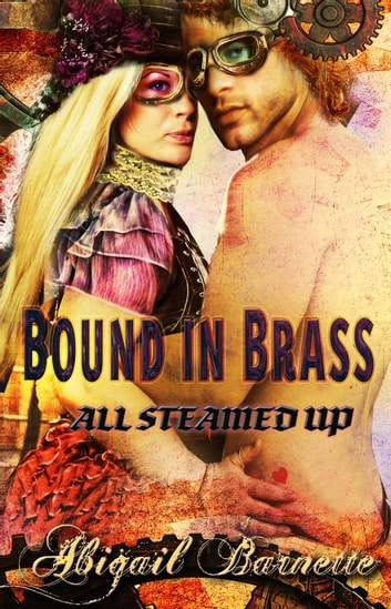 Bound in Brass ebook by Abigail Barnette