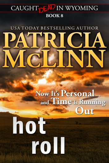 Hot Roll (Caught Dead in Wyoming) ebook by Patricia McLinn