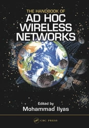 The Handbook of Ad Hoc Wireless Networks ebook by Ilyas, Mohammad