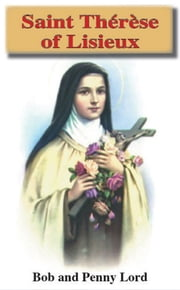 Saint Therese of Lisieux ebook by Bob Lord,Penny Lord
