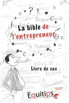 La bible de l'entrepreneur ebook by Joseph Machiah