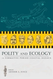 Polity and Ecology in Formative Period Coastal Oaxaca ebook by Arthur A. Joyce