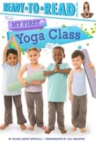 My First Yoga Class ebook by