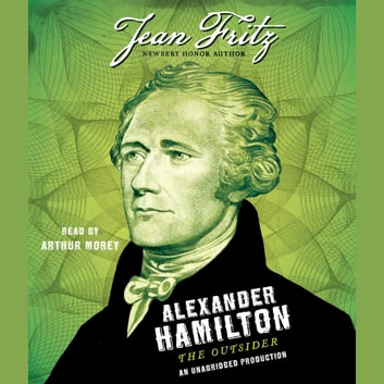 Alexander Hamilton: the Outsider audiobook by Jean Fritz