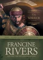 The Warrior - Caleb ebook by Francine Rivers