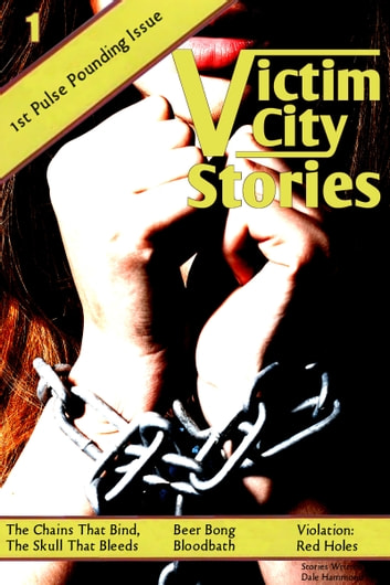 Victim City Stories: The Chains That Bind ebook by Dale Hammond